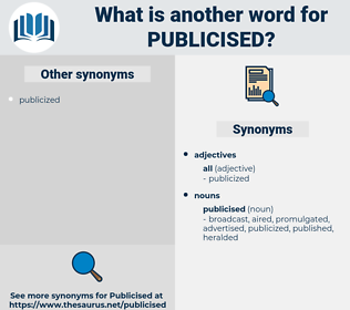 publicised, synonym publicised, another word for publicised, words like publicised, thesaurus publicised
