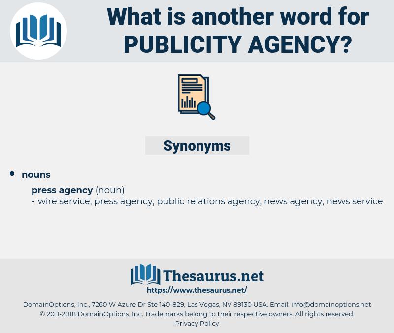 publicity agency, synonym publicity agency, another word for publicity agency, words like publicity agency, thesaurus publicity agency