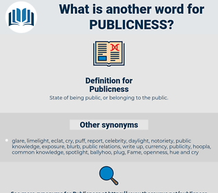 Publicness, synonym Publicness, another word for Publicness, words like Publicness, thesaurus Publicness