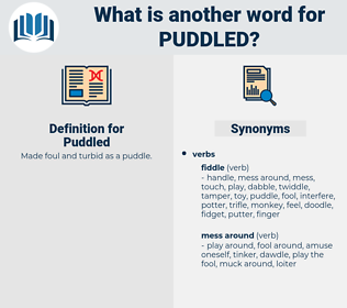 Puddled, synonym Puddled, another word for Puddled, words like Puddled, thesaurus Puddled