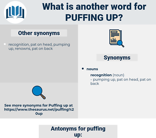 puffing up, synonym puffing up, another word for puffing up, words like puffing up, thesaurus puffing up
