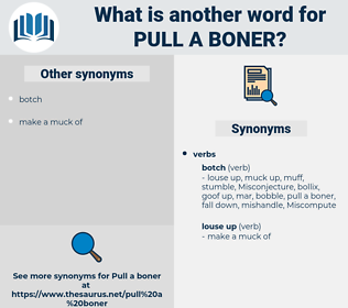 pull a boner, synonym pull a boner, another word for pull a boner, words like pull a boner, thesaurus pull a boner
