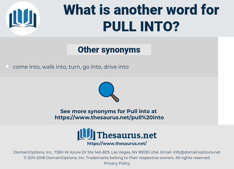 pull into, synonym pull into, another word for pull into, words like pull into, thesaurus pull into