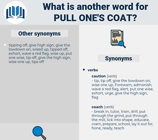 pull one's coat, synonym pull one's coat, another word for pull one's coat, words like pull one's coat, thesaurus pull one's coat