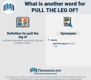 pull the leg of, synonym pull the leg of, another word for pull the leg of, words like pull the leg of, thesaurus pull the leg of