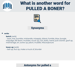 pulled a boner, synonym pulled a boner, another word for pulled a boner, words like pulled a boner, thesaurus pulled a boner