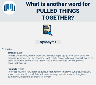 pulled things together, synonym pulled things together, another word for pulled things together, words like pulled things together, thesaurus pulled things together