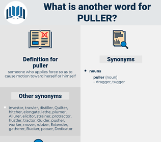 puller, synonym puller, another word for puller, words like puller, thesaurus puller