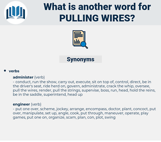 pulling wires, synonym pulling wires, another word for pulling wires, words like pulling wires, thesaurus pulling wires