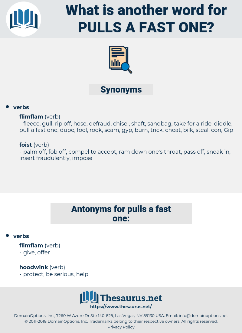 pulls a fast one, synonym pulls a fast one, another word for pulls a fast one, words like pulls a fast one, thesaurus pulls a fast one