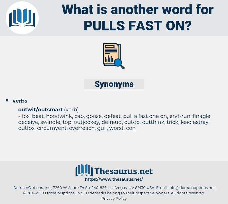 pulls fast on, synonym pulls fast on, another word for pulls fast on, words like pulls fast on, thesaurus pulls fast on