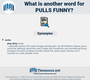 pulls funny, synonym pulls funny, another word for pulls funny, words like pulls funny, thesaurus pulls funny