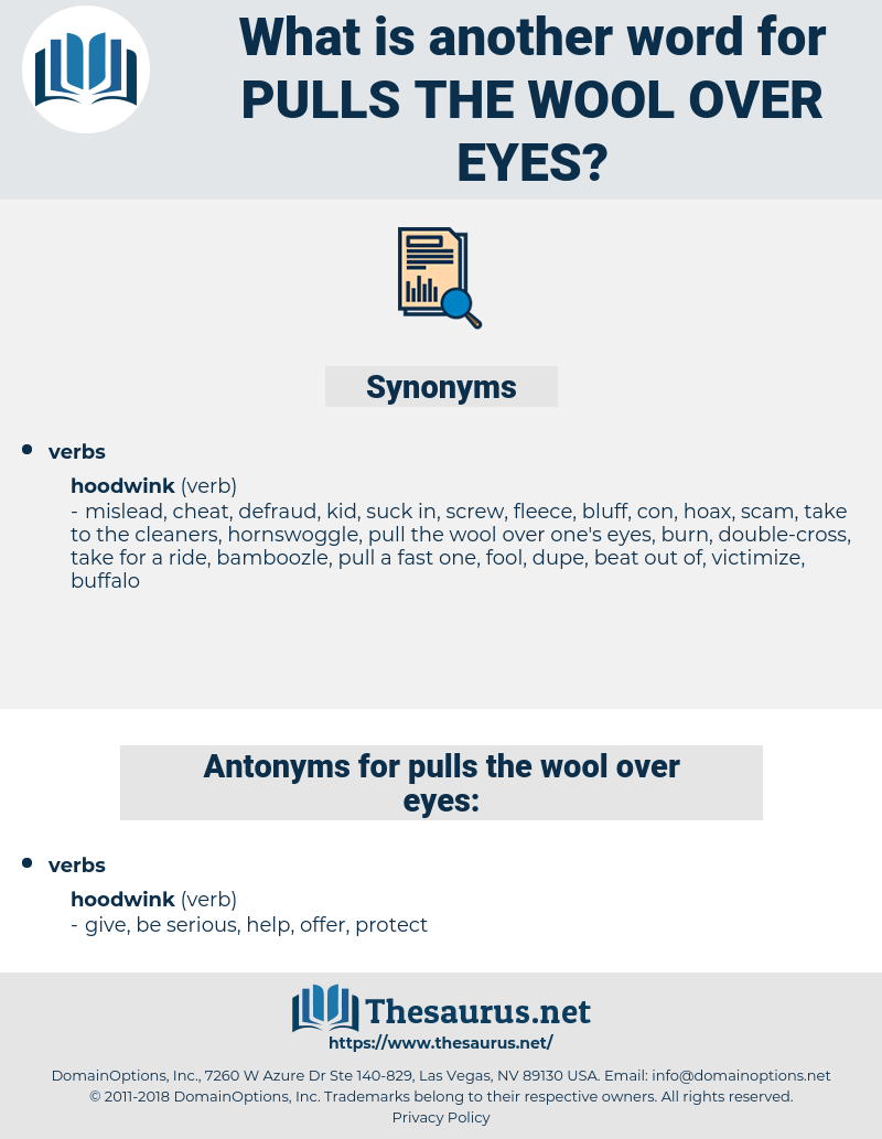 Synonyms for PULLS THE WOOL OVER EYES, Antonyms for PULLS THE WOOL