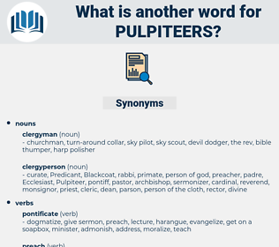 pulpiteers, synonym pulpiteers, another word for pulpiteers, words like pulpiteers, thesaurus pulpiteers