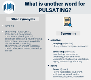 pulsating, synonym pulsating, another word for pulsating, words like pulsating, thesaurus pulsating