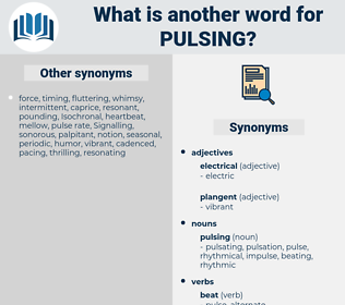 pulsing, synonym pulsing, another word for pulsing, words like pulsing, thesaurus pulsing