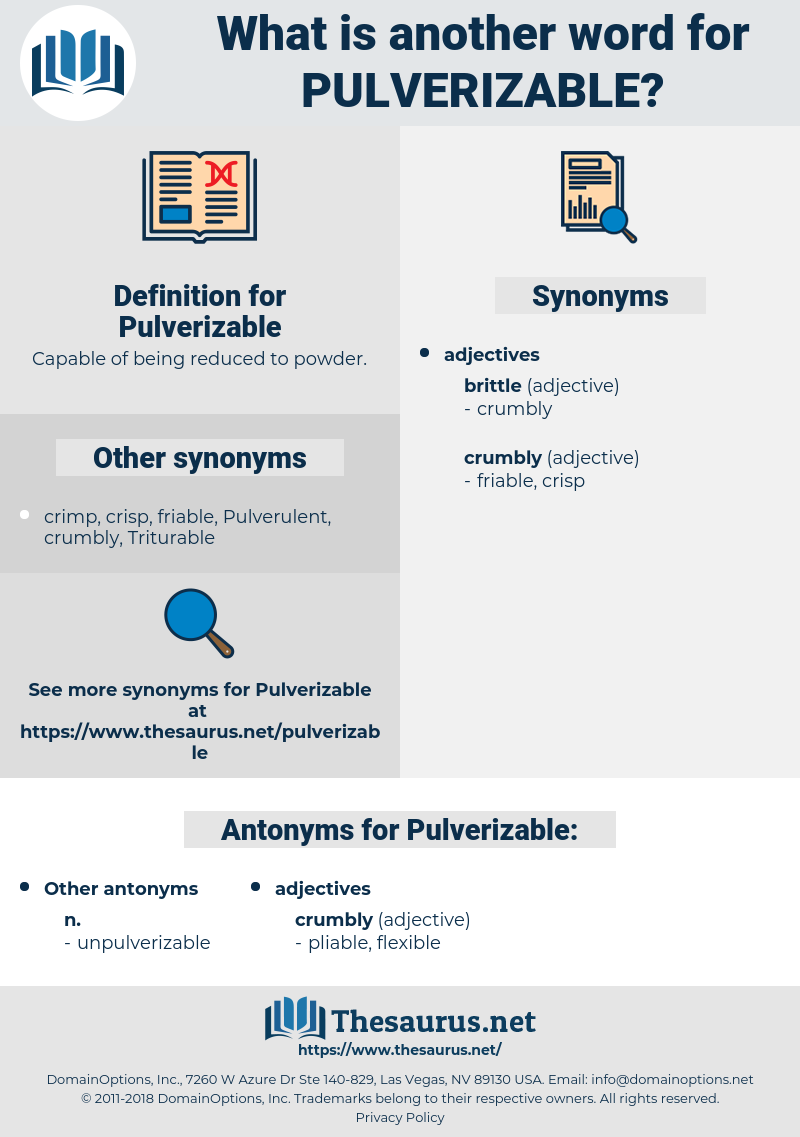 Pulverizable, synonym Pulverizable, another word for Pulverizable, words like Pulverizable, thesaurus Pulverizable
