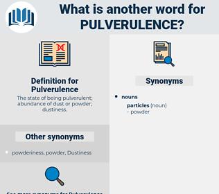 Pulverulence, synonym Pulverulence, another word for Pulverulence, words like Pulverulence, thesaurus Pulverulence