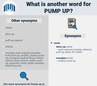 pump up, synonym pump up, another word for pump up, words like pump up, thesaurus pump up