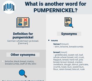 pumpernickel, synonym pumpernickel, another word for pumpernickel, words like pumpernickel, thesaurus pumpernickel
