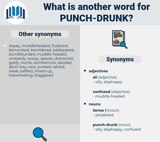 punch-drunk, synonym punch-drunk, another word for punch-drunk, words like punch-drunk, thesaurus punch-drunk