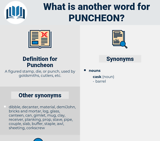 Puncheon, synonym Puncheon, another word for Puncheon, words like Puncheon, thesaurus Puncheon