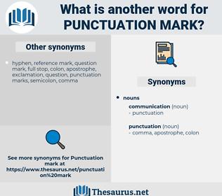 punctuation mark, synonym punctuation mark, another word for punctuation mark, words like punctuation mark, thesaurus punctuation mark