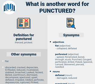 punctured, synonym punctured, another word for punctured, words like punctured, thesaurus punctured