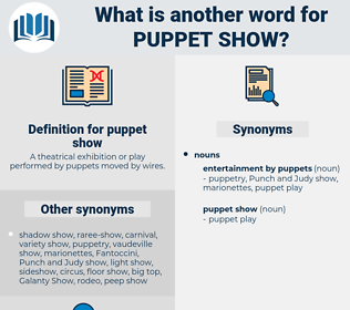 puppet show, synonym puppet show, another word for puppet show, words like puppet show, thesaurus puppet show