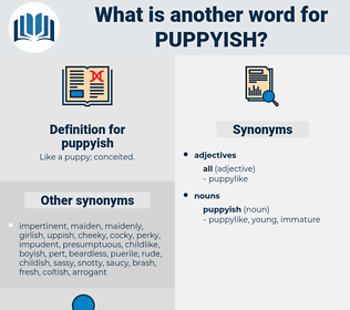 puppyish, synonym puppyish, another word for puppyish, words like puppyish, thesaurus puppyish