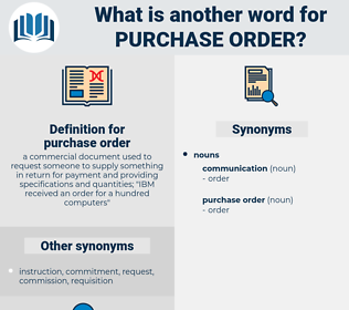 purchase order, synonym purchase order, another word for purchase order, words like purchase order, thesaurus purchase order