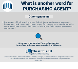 purchasing agent, synonym purchasing agent, another word for purchasing agent, words like purchasing agent, thesaurus purchasing agent