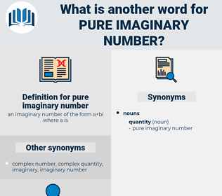 pure imaginary number, synonym pure imaginary number, another word for pure imaginary number, words like pure imaginary number, thesaurus pure imaginary number