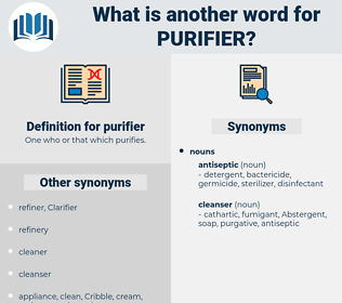 purifier, synonym purifier, another word for purifier, words like purifier, thesaurus purifier