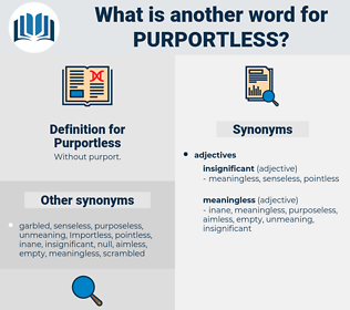 Purportless, synonym Purportless, another word for Purportless, words like Purportless, thesaurus Purportless