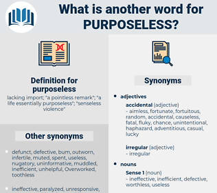 purposeless, synonym purposeless, another word for purposeless, words like purposeless, thesaurus purposeless