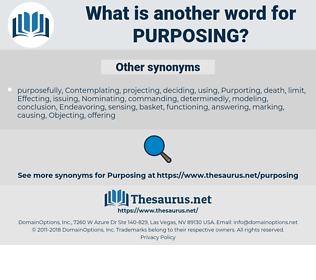 Purposing, synonym Purposing, another word for Purposing, words like Purposing, thesaurus Purposing
