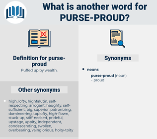 purse-proud, synonym purse-proud, another word for purse-proud, words like purse-proud, thesaurus purse-proud
