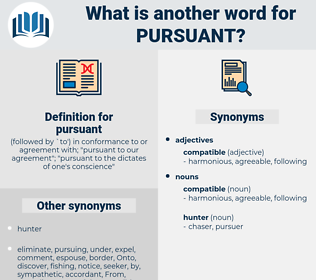 pursuant, synonym pursuant, another word for pursuant, words like pursuant, thesaurus pursuant