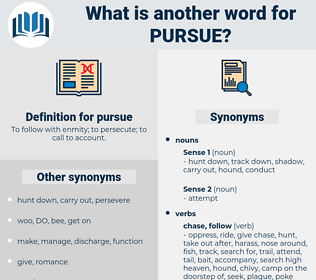 pursue, synonym pursue, another word for pursue, words like pursue, thesaurus pursue