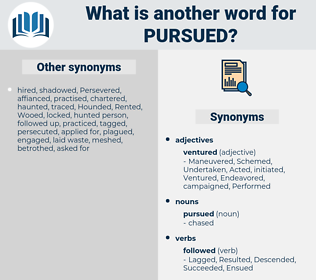 pursued, synonym pursued, another word for pursued, words like pursued, thesaurus pursued