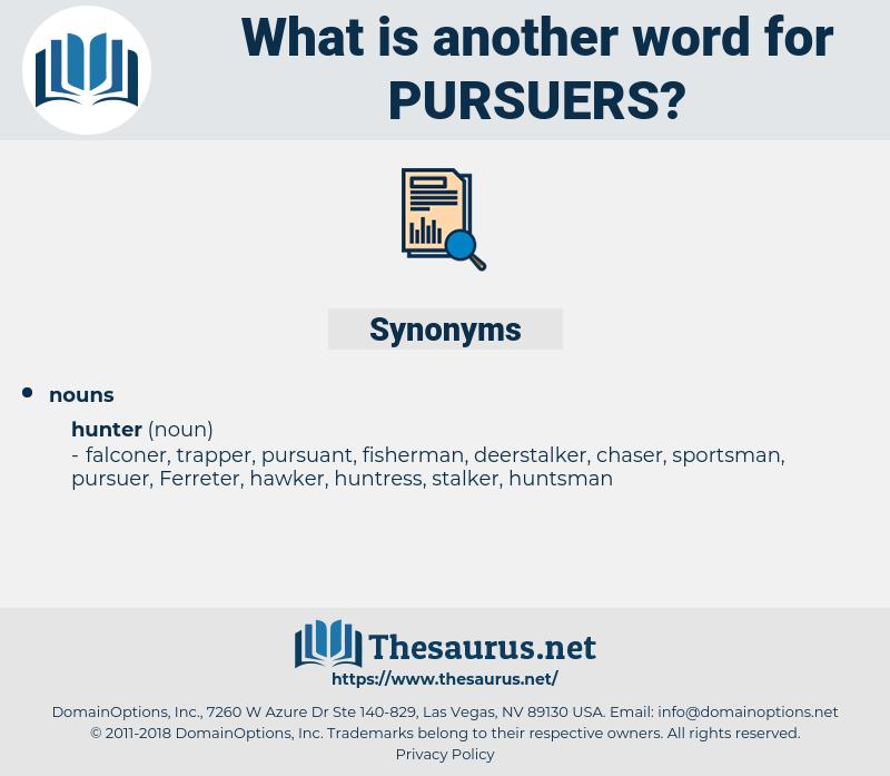 pursuers, synonym pursuers, another word for pursuers, words like pursuers, thesaurus pursuers