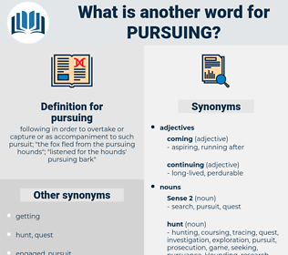 pursuing, synonym pursuing, another word for pursuing, words like pursuing, thesaurus pursuing