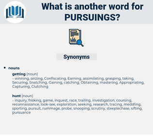 pursuings, synonym pursuings, another word for pursuings, words like pursuings, thesaurus pursuings