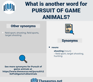 pursuit of game animals, synonym pursuit of game animals, another word for pursuit of game animals, words like pursuit of game animals, thesaurus pursuit of game animals