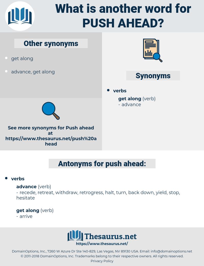 Synonyms for PUSH AHEAD, Antonyms for PUSH AHEAD - Thesaurus net