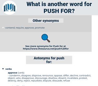 push for, synonym push for, another word for push for, words like push for, thesaurus push for