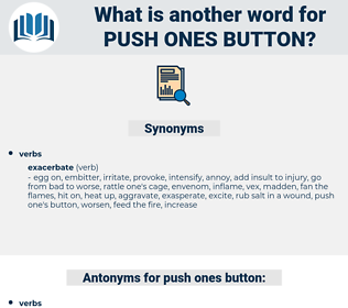 push ones button, synonym push ones button, another word for push ones button, words like push ones button, thesaurus push ones button