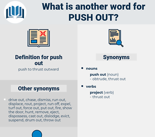 push out, synonym push out, another word for push out, words like push out, thesaurus push out