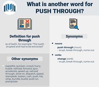push through, synonym push through, another word for push through, words like push through, thesaurus push through